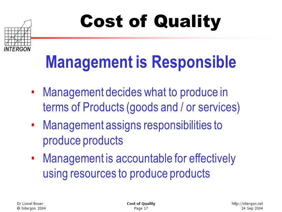 http://intergon.net 24 Sep 2004 Cost of Quality INTERGON Dr Lionel Boxer Intergon 2004 Cost of Quality Page 17 Management is Responsible Management de