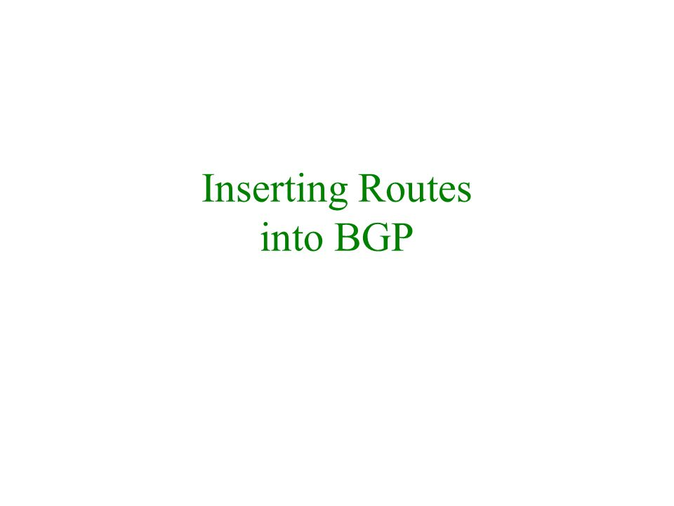 Inserting Routes into BGP