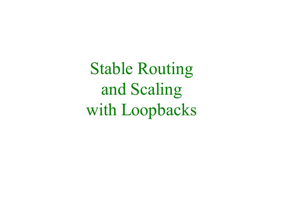Stable Routing and Scaling with Loopbacks