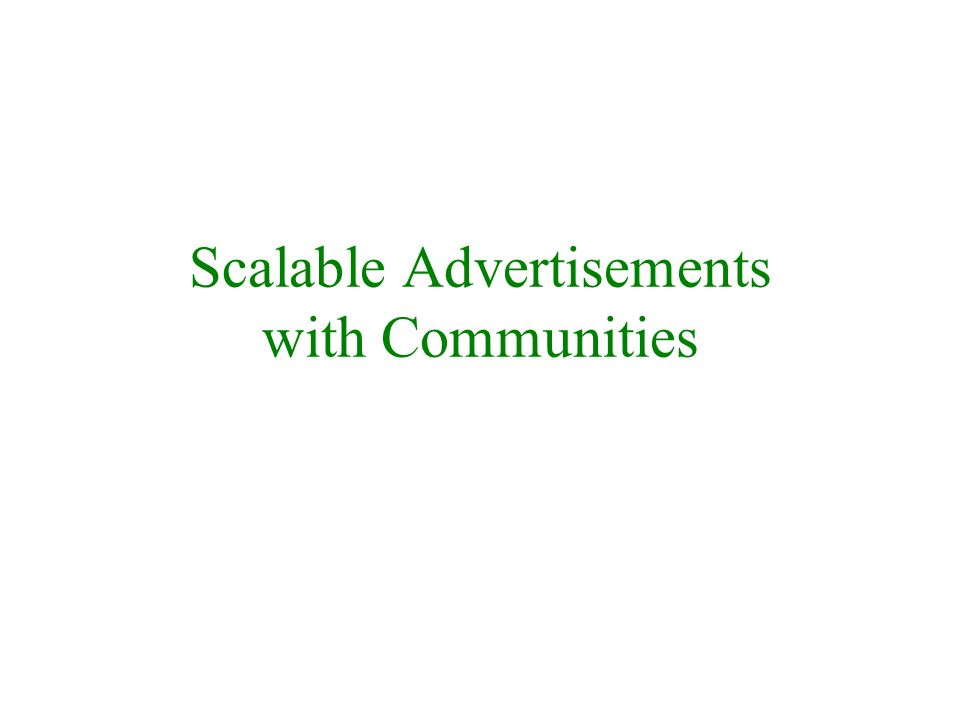 Scalable Advertisements with Communities