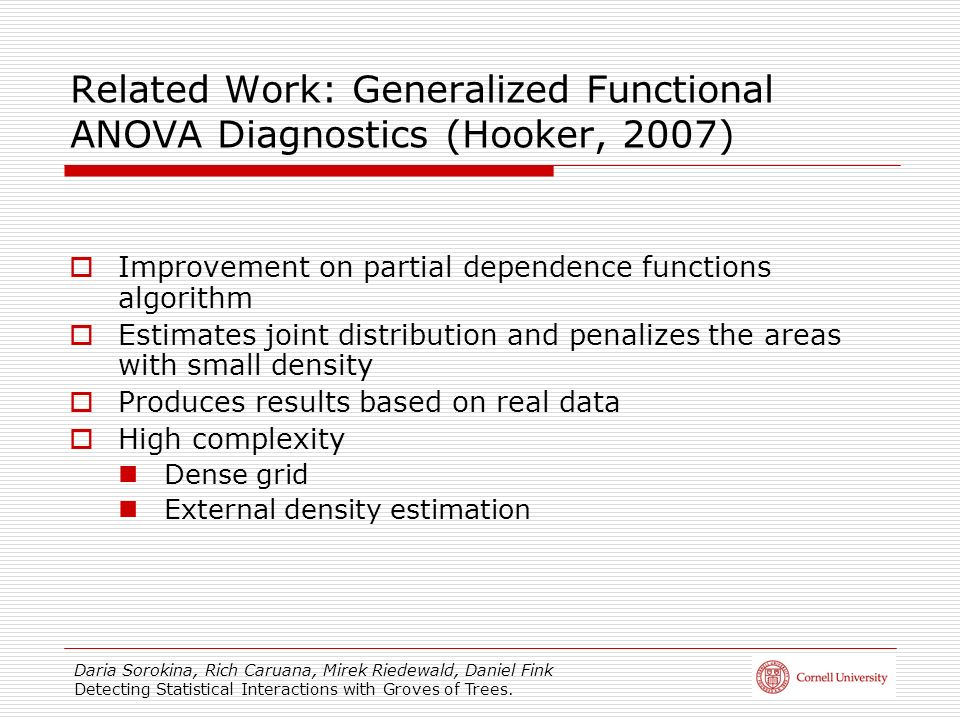 Daria Sorokina, Rich Caruana, Mirek Riedewald, Daniel Fink Detecting Statistical Interactions with Groves of Trees. Related Work: Generalized Function