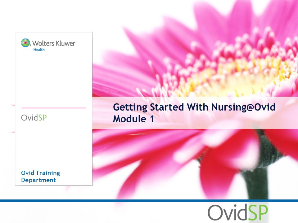 Getting Started With Nursing@Ovid Module 1 Ovid Training Department