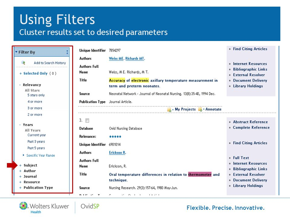 Flexible. Precise. Innovative. Using Filters Cluster results set to desired parameters