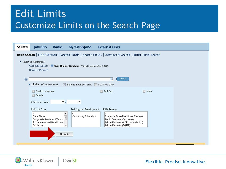 Flexible. Precise. Innovative. Edit Limits Customize Limits on the Search Page
