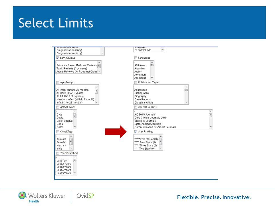 Flexible. Precise. Innovative. Select Limits
