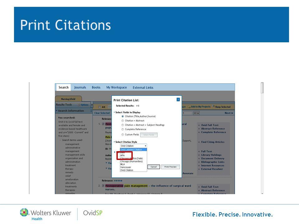 Flexible. Precise. Innovative. Print Citations