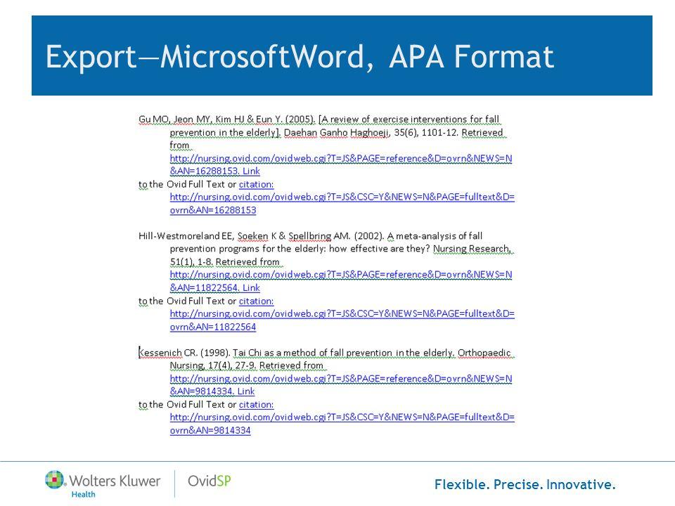 Flexible. Precise. Innovative. ExportMicrosoftWord, APA Format