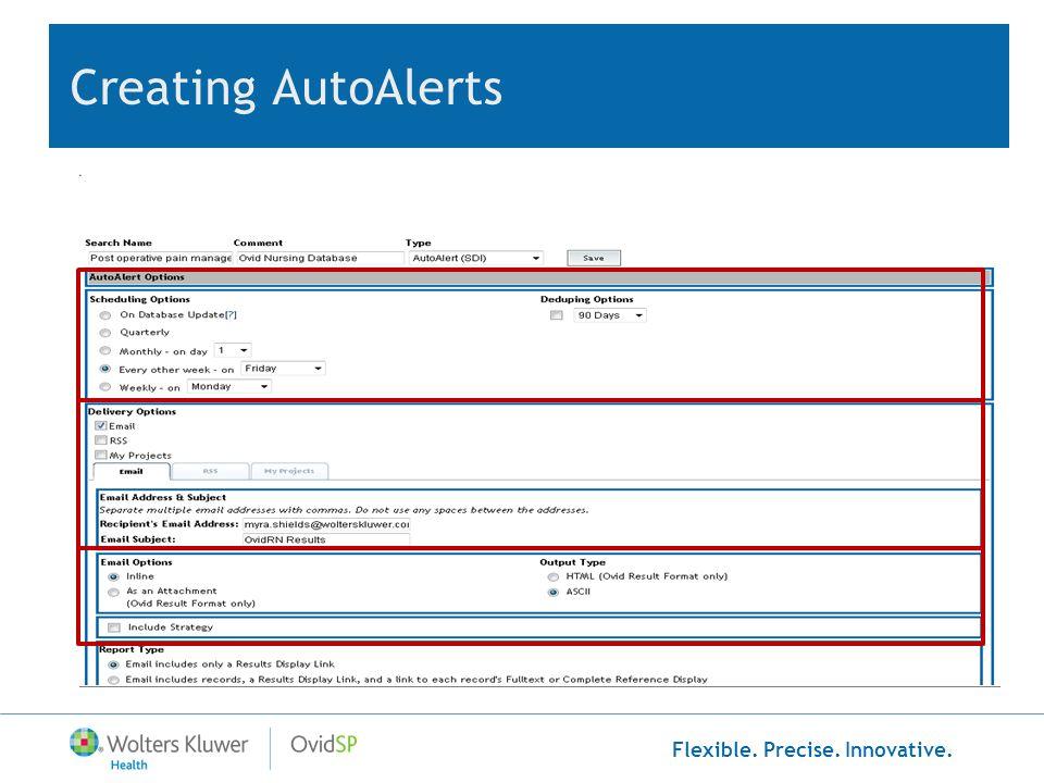 Flexible. Precise. Innovative. Creating AutoAlerts