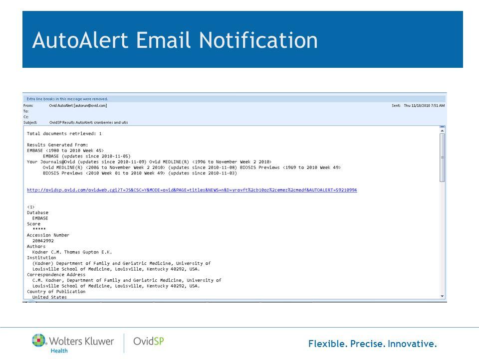 Flexible. Precise. Innovative. AutoAlert Email Notification