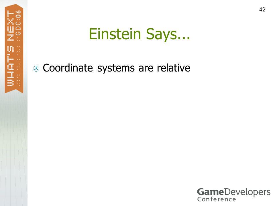 42 Einstein Says... Coordinate systems are relative