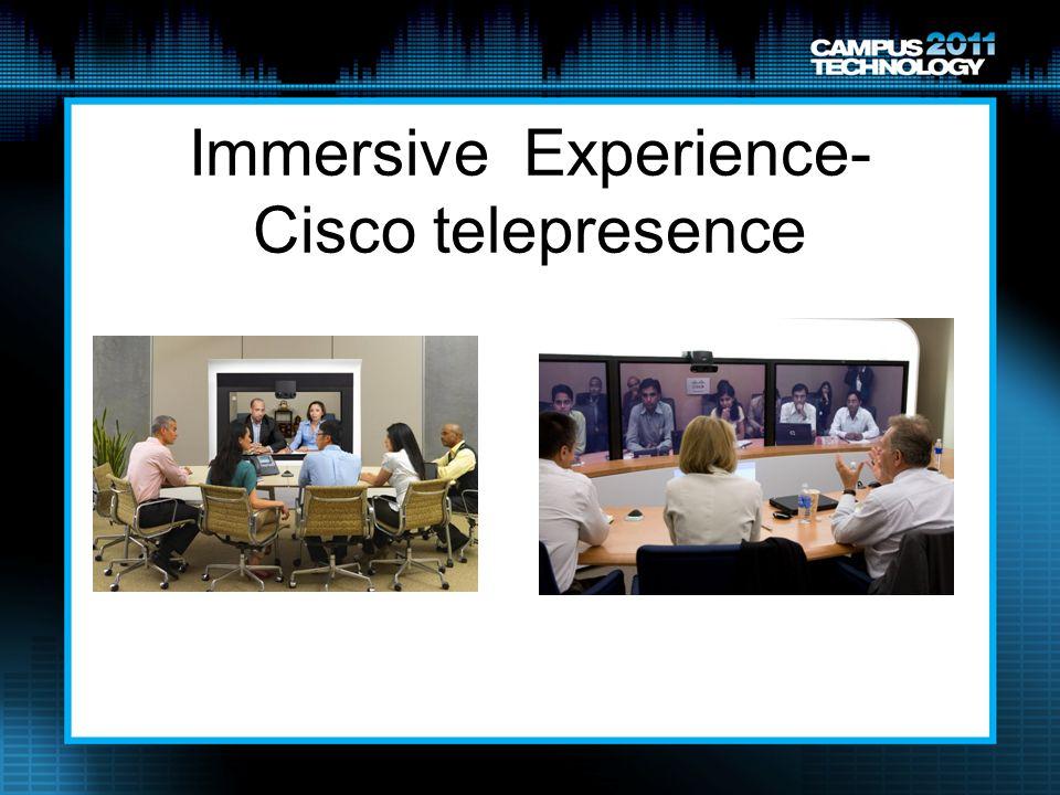 Immersive Experience- Cisco telepresence