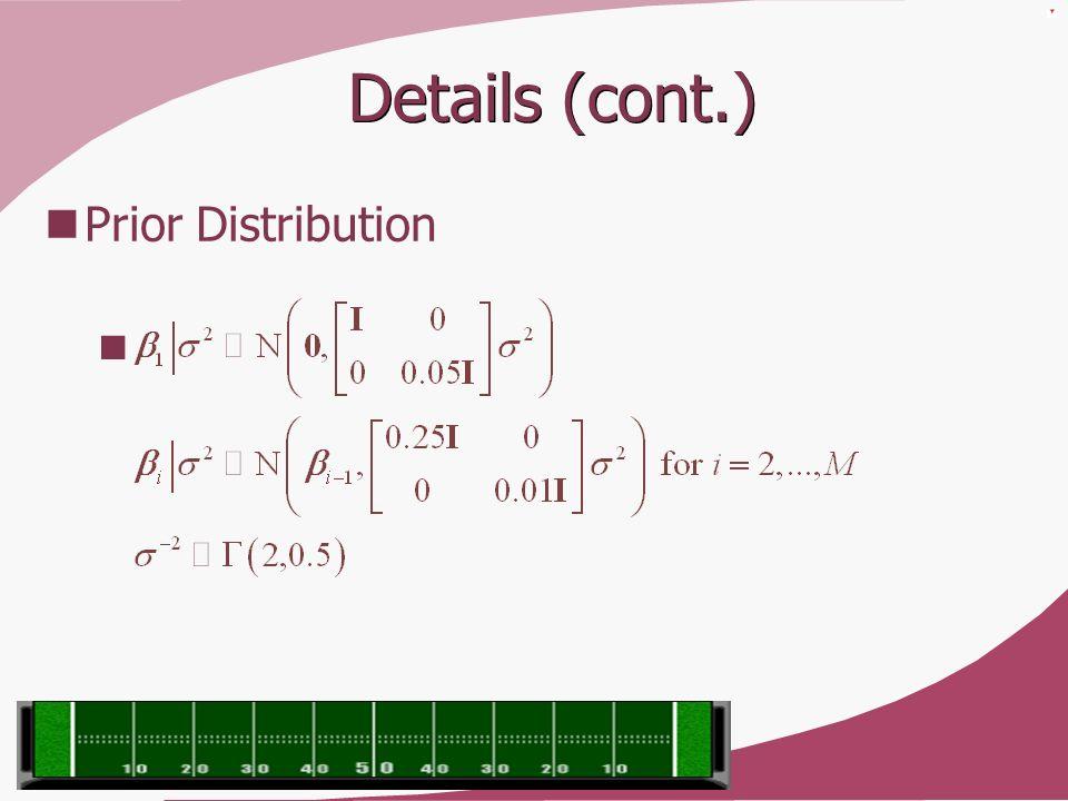 Details (cont.) Prior Distribution