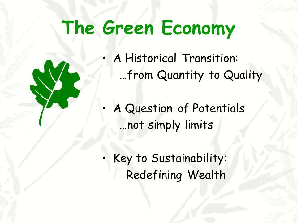 Redefining Wealth I Quantitative: Money & Material Accumulation Qualitative: Well-being Regeneration