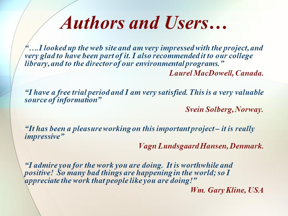 Authors and Users… ….I looked up the web site and am very impressed with the project, and very glad to have been part of it. I also recommended it to