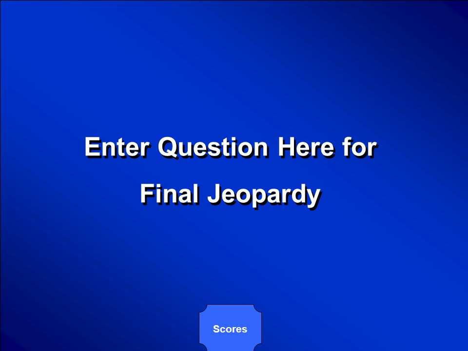 © Mark E. Damon - All Rights Reserved Enter Answer Here for Final Jeopardy Enter Answer Here for Final Jeopardy