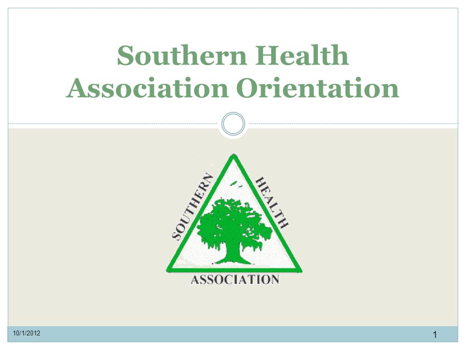 Southern Health Association Orientation 1 10/1/2012