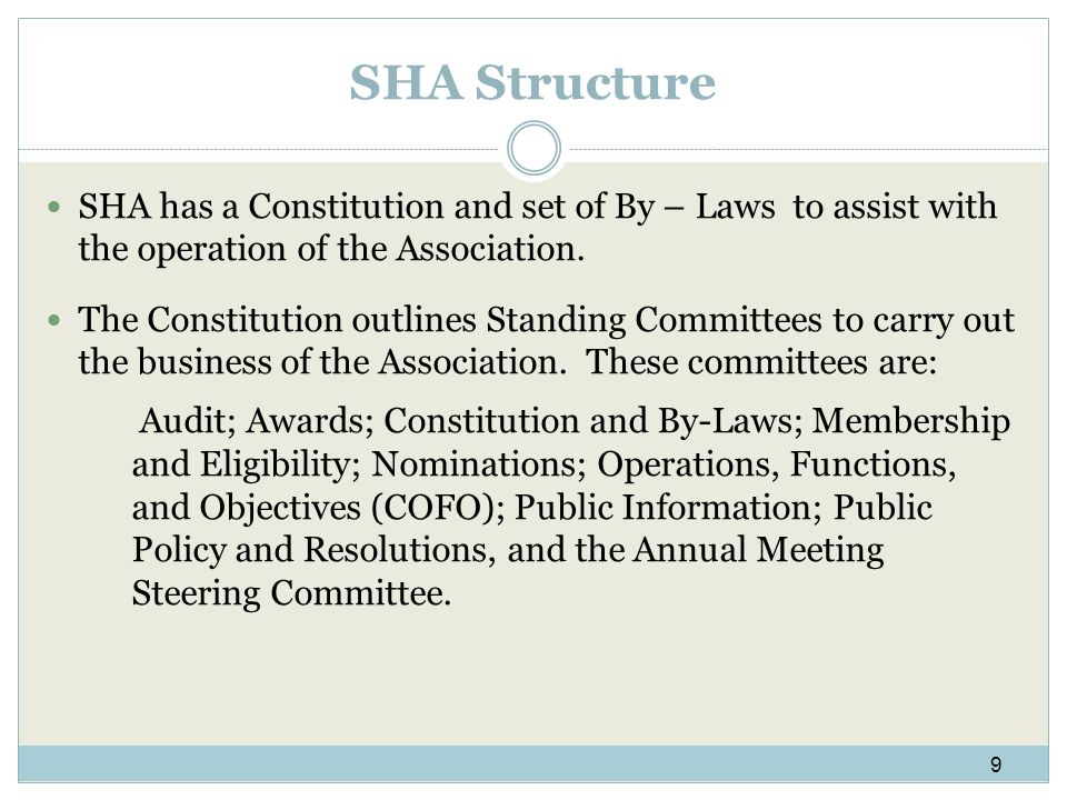 SHA Structure SHA has a Constitution and set of By – Laws to assist with the operation of the Association.