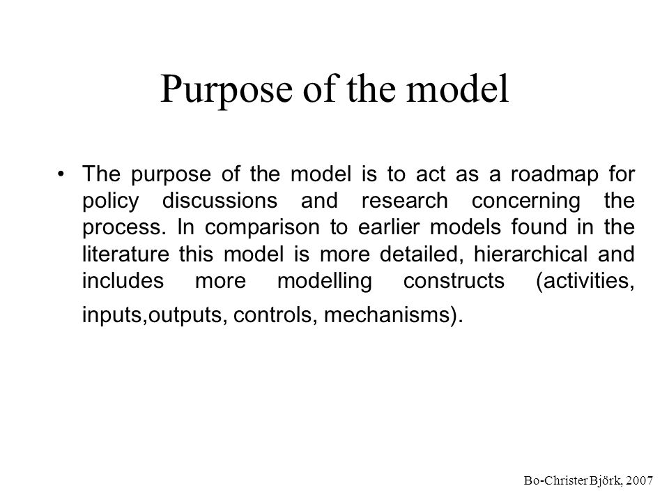 Bo-Christer Björk, 2007 Scope of the model The scope of the model is the whole scientific communication value chain, from initial research to the assimilation of research results to improve every-day life.