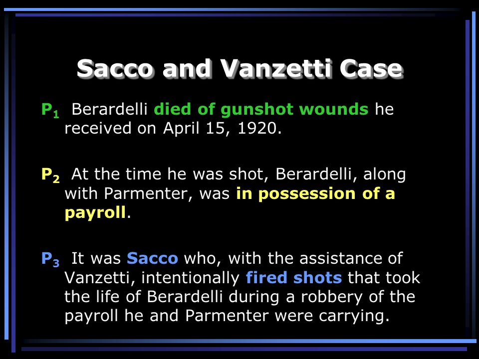 P 1 Berardelli died of gunshot wounds he received on April 15, 1920. P 2 At the time he was shot, Berardelli, along with Parmenter, was in possession