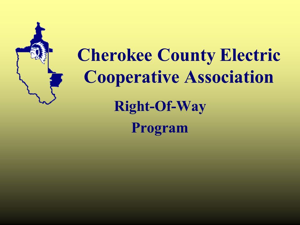 Cherokee County Electric Cooperative Association Right-Of-Way Program