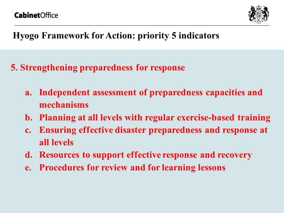 5. Strengthening preparedness for response a.Independent assessment of preparedness capacities and mechanisms b.Planning at all levels with regular ex