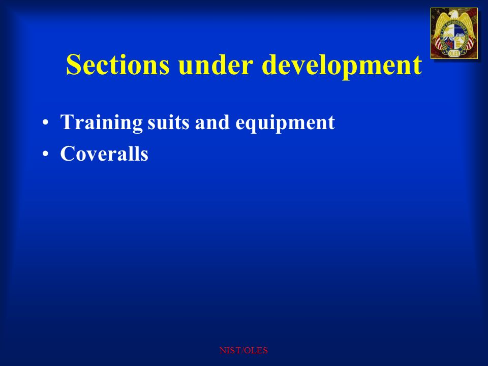 NIST/OLES Sections under development Training suits and equipment Coveralls