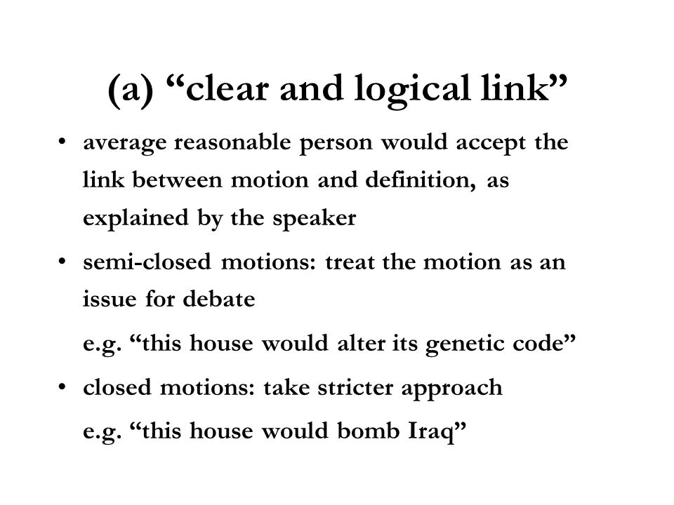 (a) clear and logical link average reasonable person would accept the link between motion and definition, as explained by the speaker semi-closed moti