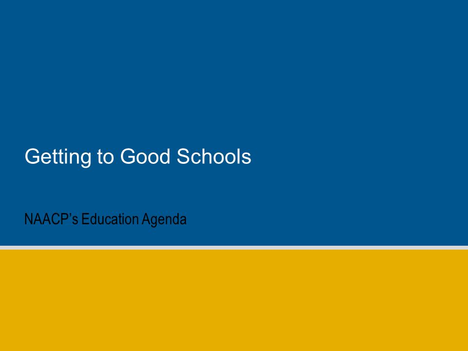 Getting to Good Schools NAACPs Education Agenda