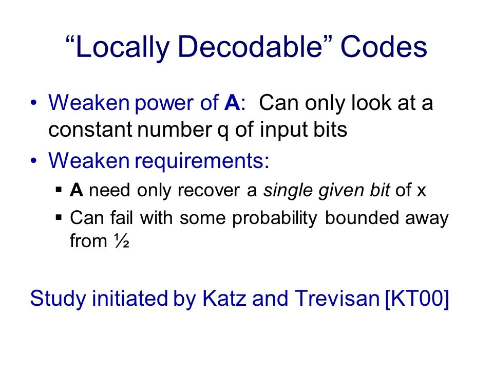 Lower Bound for LDLCs Still need a degenerate non-degenerate reduction (this time, for LDCs instead of smooth codes) Theorem: Let C be a (2, δ, ε)-locally decodable linear code.