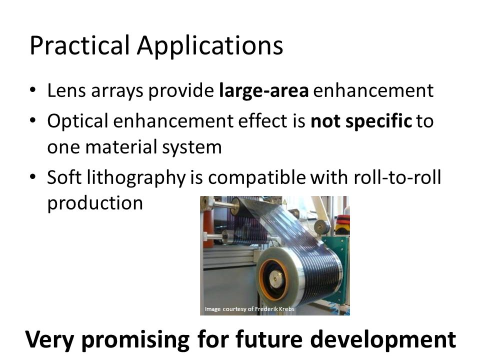 Practical Applications Lens arrays provide large-area enhancement Optical enhancement effect is not specific to one material system Soft lithography i