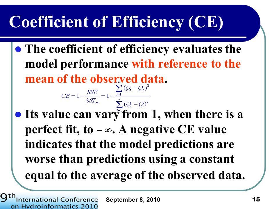 September 8, 2010 16 Model performance rating using CE (Moriasi et al., 2007) Moriasi et al.