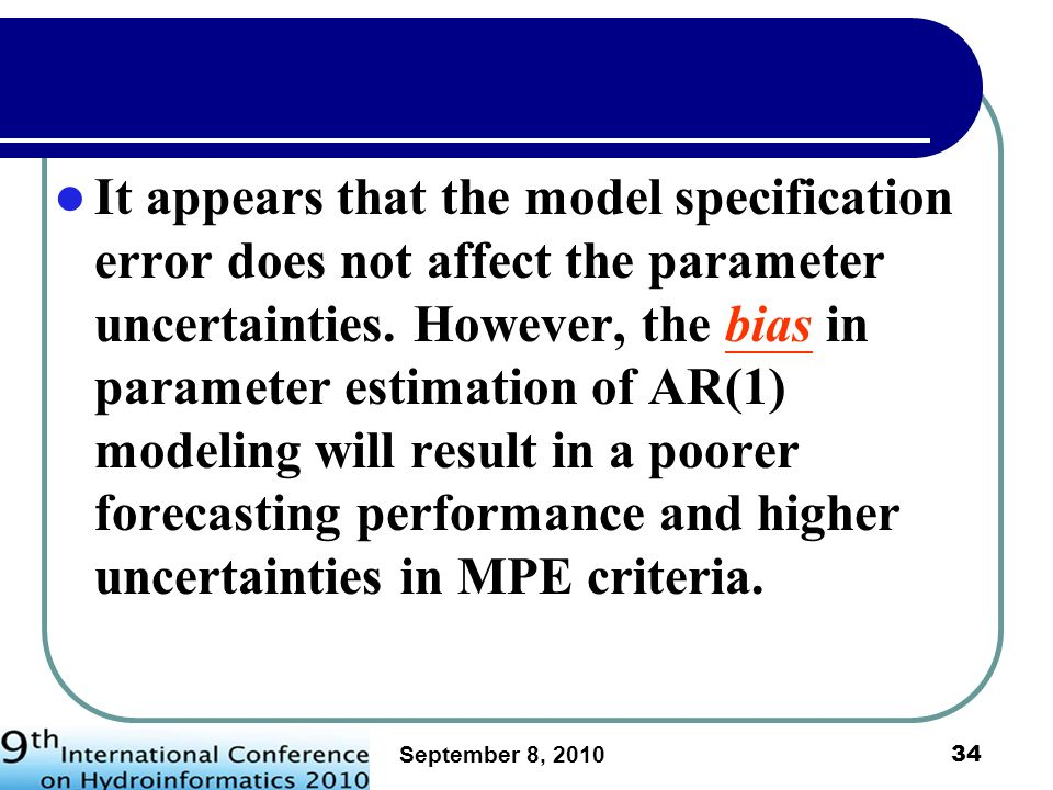 September 8, 2010 35 ASYMPTOTIC RELATIONSHIP BETWEEN CE AND CP Given a sample series { }, CE and CP respectively represent measures of model performance by choosing the constant mean series and the naïve forecast series as benchmark series.