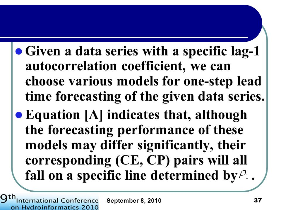 September 8, 2010 38 Asymptotic relationship between CE and CP for data series of various lag-1 autocorrelation coefficients.