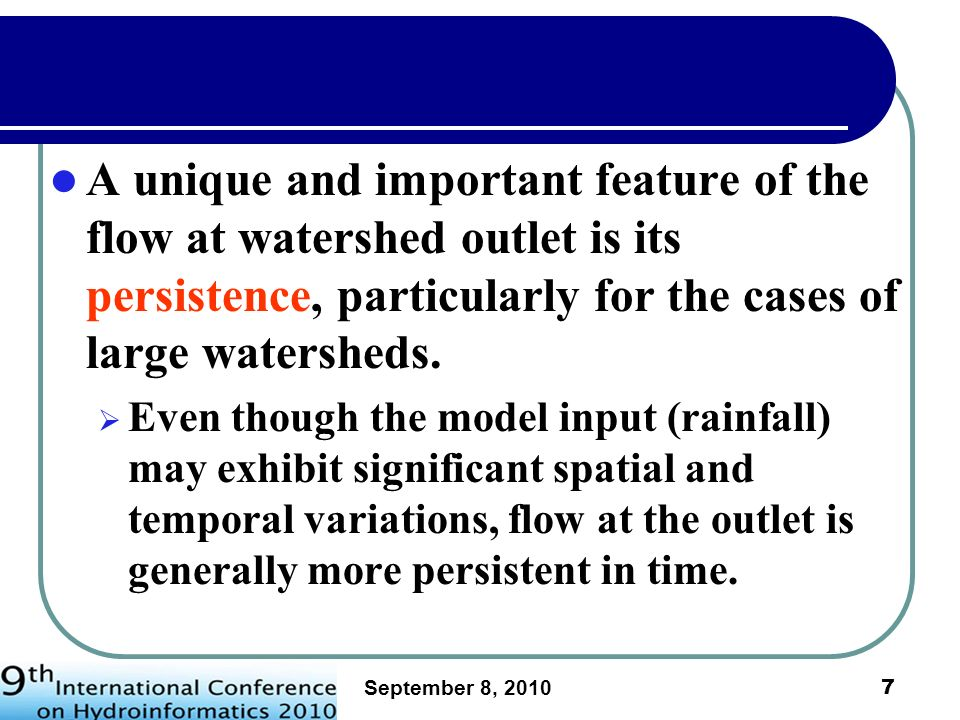 September 8, 2010 8 Illustration of persistence in flood flow series A measure of persistence is defined as the cumulative impulse response (CIR).