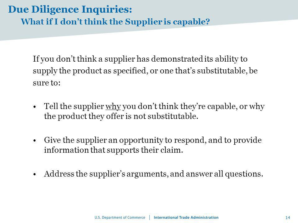 Due Diligence Inquiries: What if I dont think the Supplier is capable? If you dont think a supplier has demonstrated its ability to supply the product