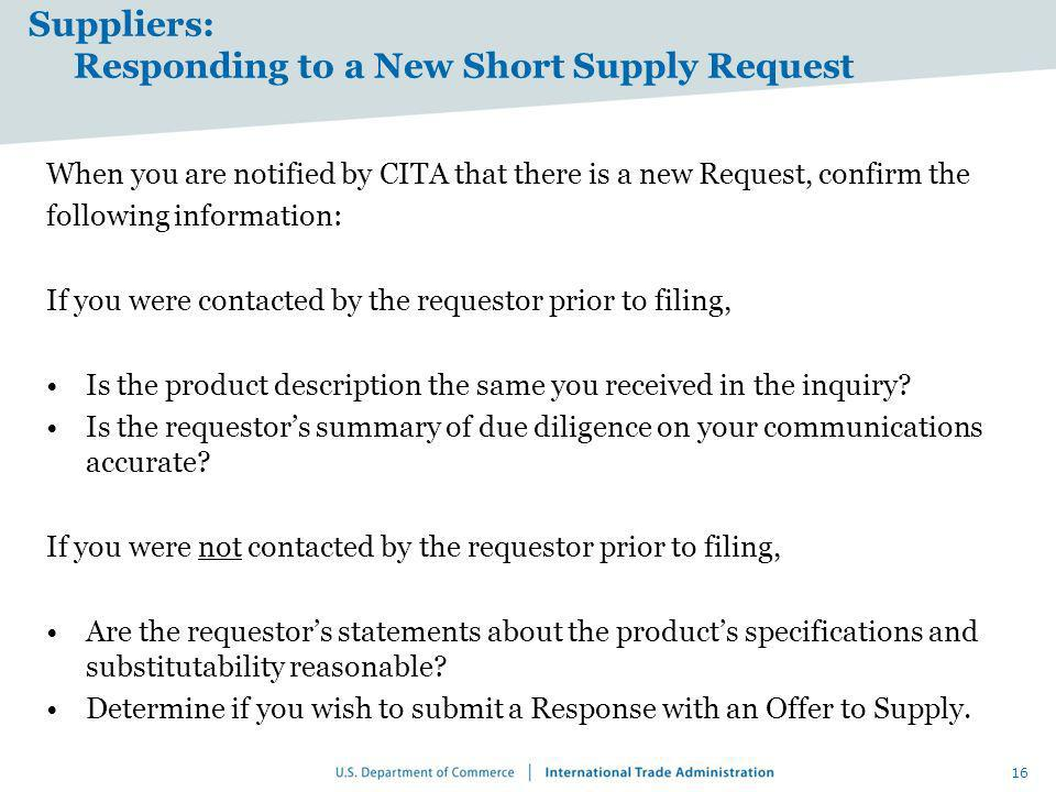 Suppliers: Responding to a New Short Supply Request When you are notified by CITA that there is a new Request, confirm the following information: If y