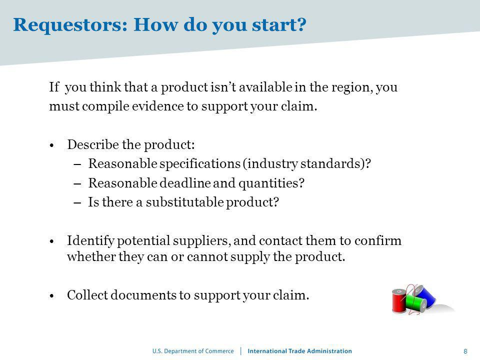 Requestors: How do you start? If you think that a product isnt available in the region, you must compile evidence to support your claim. Describe the