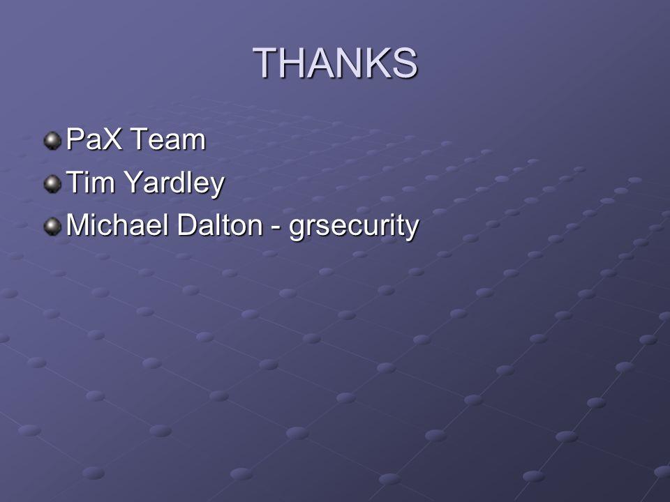 THANKS PaX Team Tim Yardley Michael Dalton - grsecurity