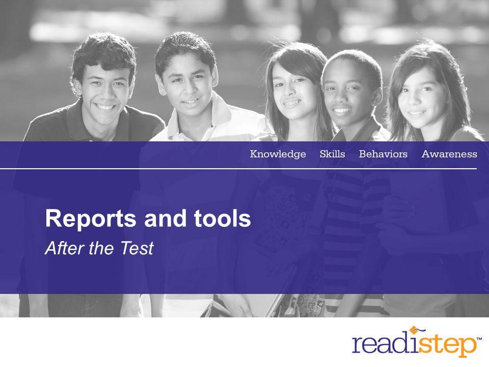 25 Reports and tools After the Test