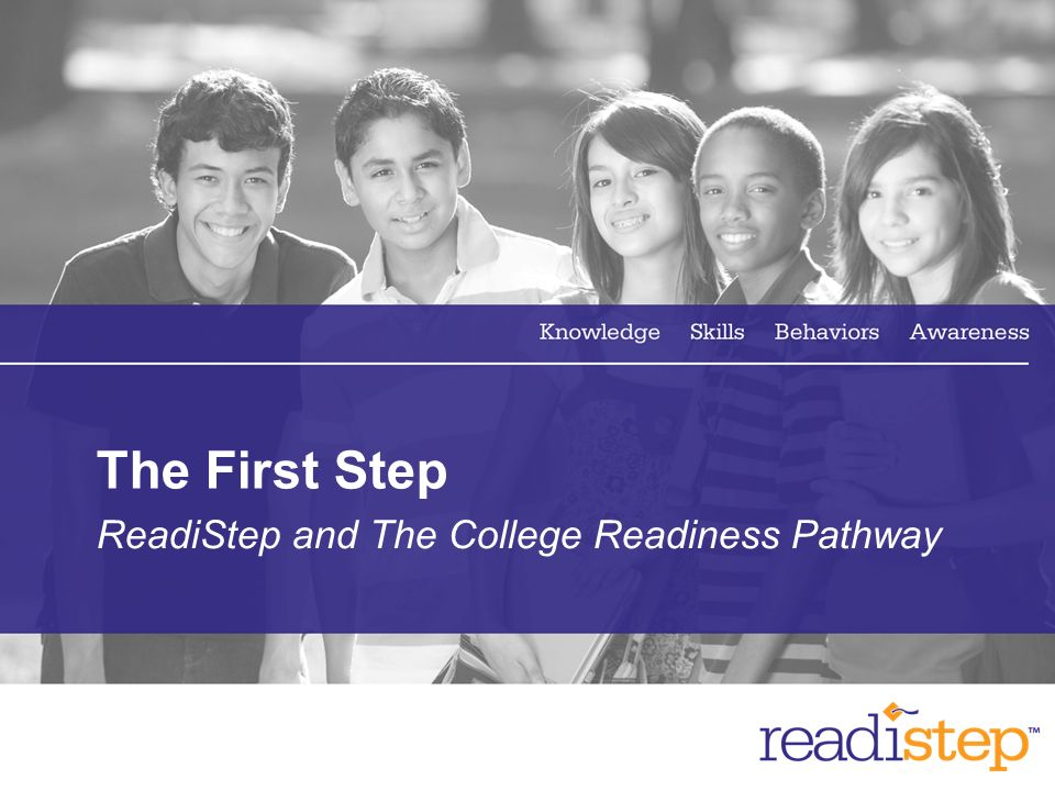 5 The First Step ReadiStep and The College Readiness Pathway