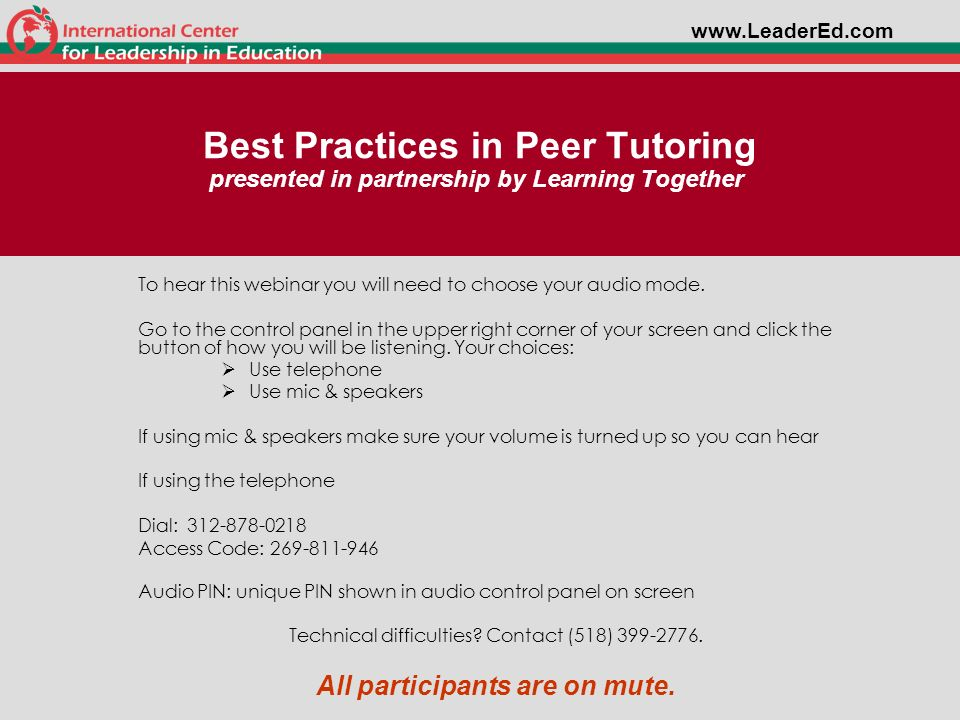Best Practices in Peer Tutoring presented in partnership by Learning Together To hear this webinar you will need to choose your audio mode. Go to the