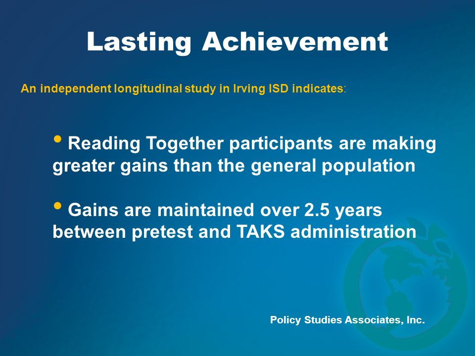 Reading Together participants are making greater gains than the general population Gains are maintained over 2.5 years between pretest and TAKS admini