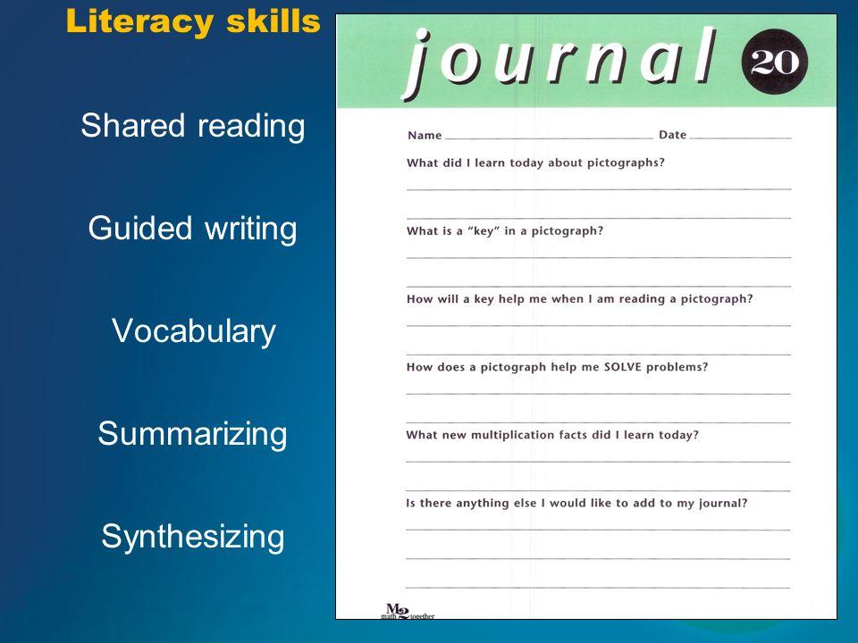 53 Literacy skills Shared reading Guided writing Vocabulary Summarizing Synthesizing