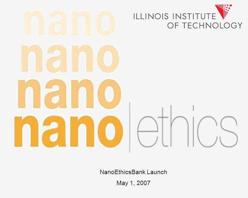 NanoEthicsBank Launch May 1, 2007