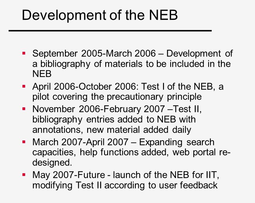 Development of the NEB September 2005-March 2006 – Development of a bibliography of materials to be included in the NEB April 2006-October 2006: Test