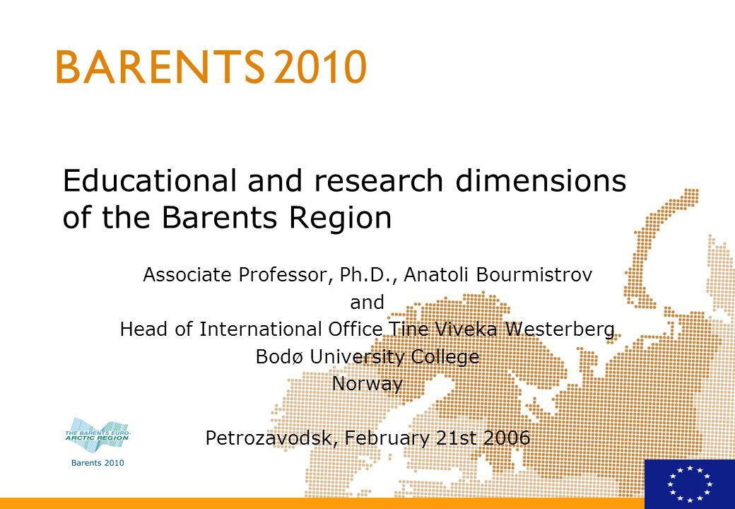 Educational and research dimensions of the Barents Region Associate Professor, Ph.D., Anatoli Bourmistrov and Head of International Office Tine Viveka