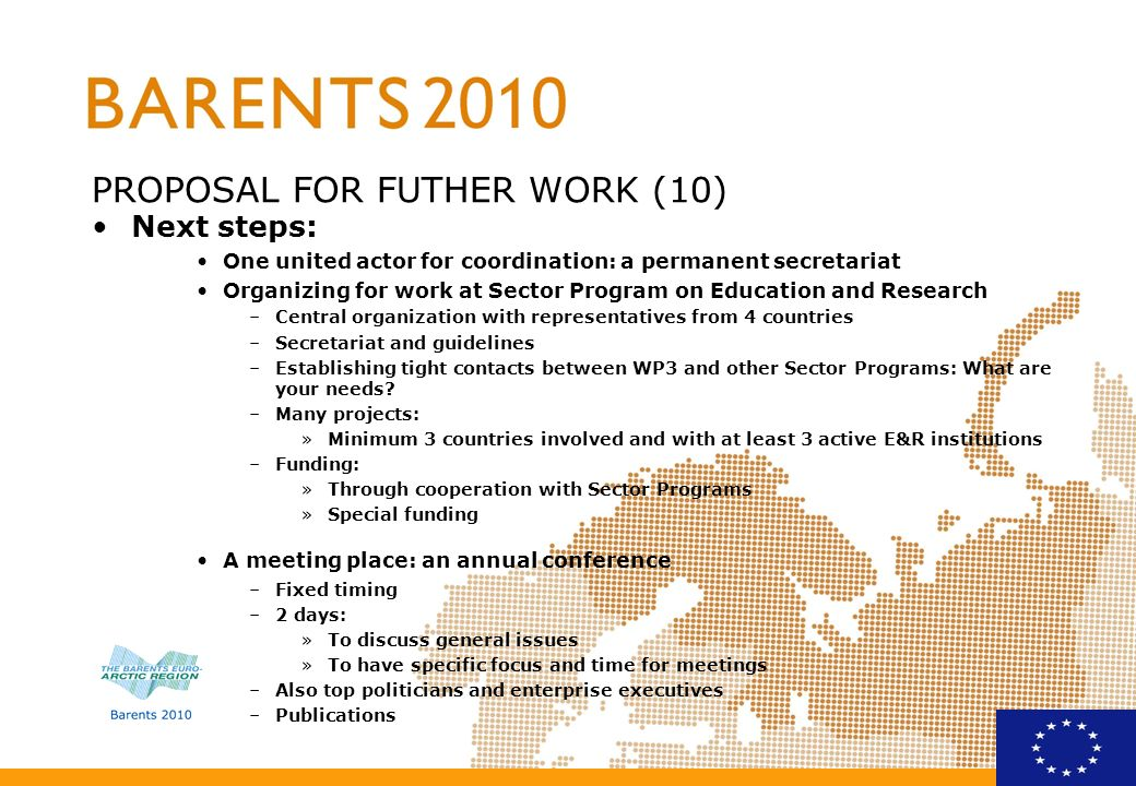 PROPOSAL FOR FUTHER WORK (10) Next steps: One united actor for coordination: a permanent secretariat Organizing for work at Sector Program on Educatio