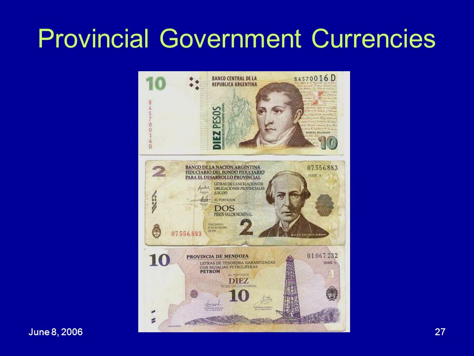 June 8, 200627 Provincial Government Currencies