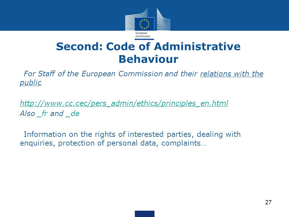 26 Articles 11 to 26 (a) of the Staff Regulations: a general framework (see attachment) http://www.cc.cec/statut/_en/tit12.htm Also _fr and _de They d