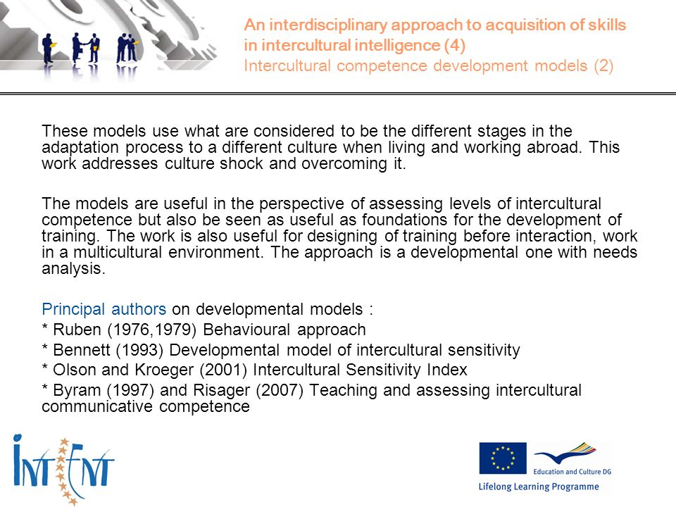 19 An interdisciplinary approach to acquisition of skills in intercultural intelligence (4) Intercultural competence development models (2) These mode